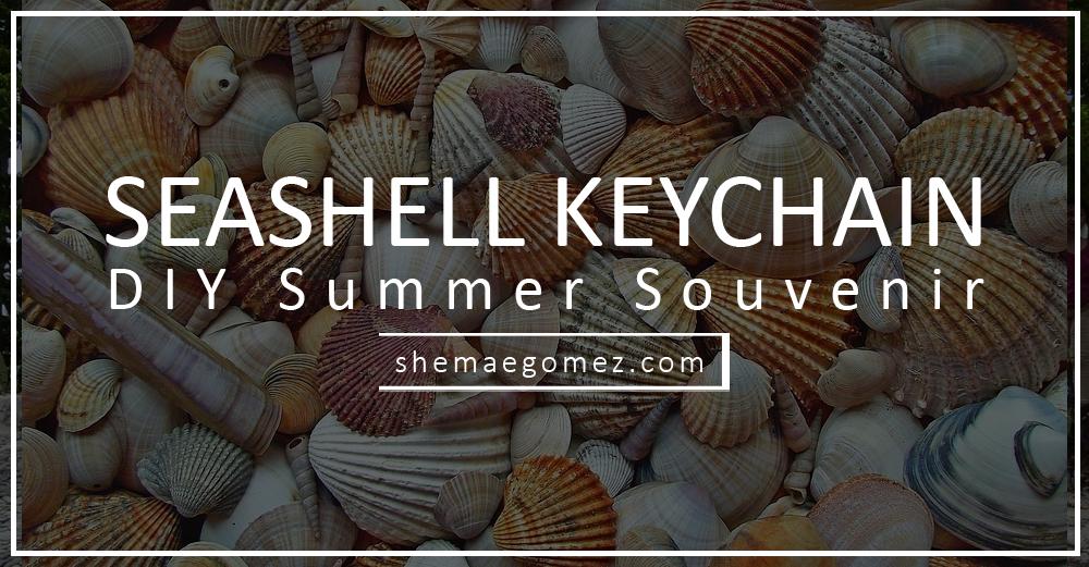 DIY: Seashell Keychain Summer Souvenir