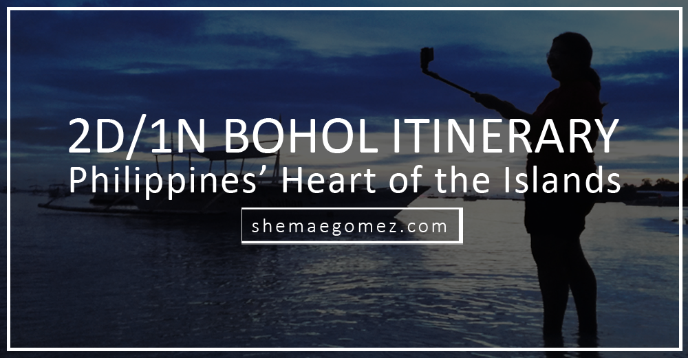 Share Bohol: 2D/1N Itinerary in the Philippines' Heart of the Islands