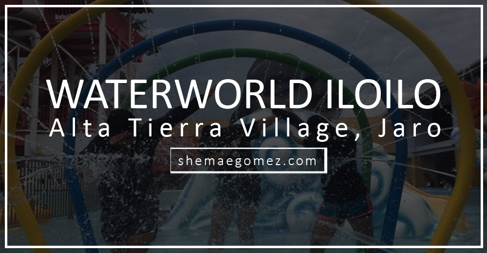 Share Iloilo: WaterWorld Iloilo