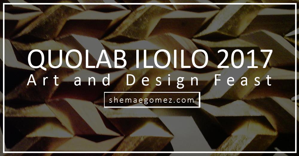 Share Iloilo: Quolab Iloilo 2017 – Art X Design Feast