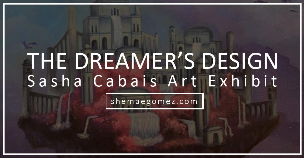 Share Iloilo: The Dreamer's Design – Sasha Cabais Art Exhibit