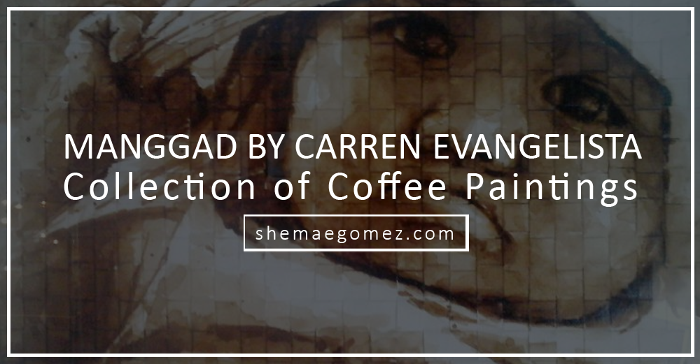 Share Iloilo: Manggad – Collection of Coffee Paintings by Carren Evangelista