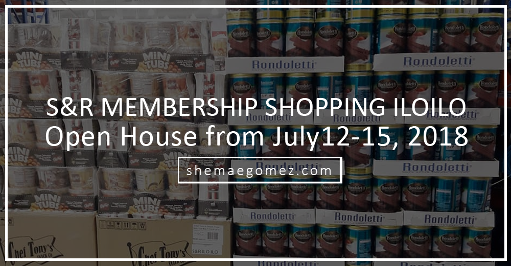 S&R Membership Shopping Iloilo Open House from July12-15, 2018